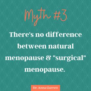 Perimenopause Myth - natural menopause vs surgical menopause